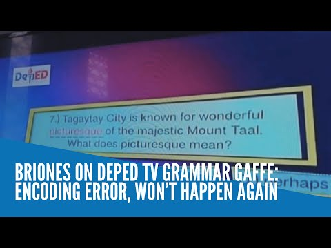 [Inquirer]  Briones on DepEd TV grammar gaffe: Encoding error, won't happen again