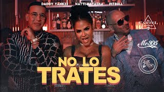 Video No Lo Trates de Pitbull feat. Daddy Yankee y Natti Natasha
