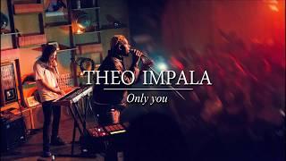 Theo Impala   Only You (LyricsSubtitulada)