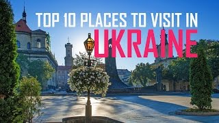 Top 10 Places To visit in Ukraine | Ukraine sights and attractions | Ukraine Tourist Attractions