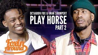 De'Aaron Fox & Iman Shumpert play HORSE: Part 2