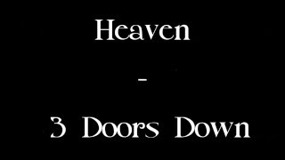 Heaven - 3 Doors Down      ~ Lyric