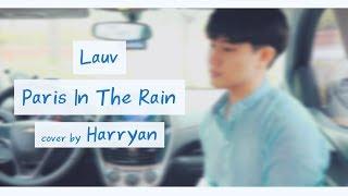 비 오는 날 부르는 Lauv   Paris In The Rain ㅣ COVER By Harryan