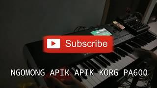COVER NGOMONG APIK - APIK VERSI NEW PALLAPA INSTRUMEN KORG PA600
