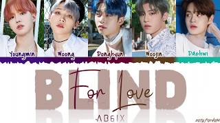 AB6IX (에이비식스)   'BLIND FOR LOVE' Lyrics [Color Coded_Han_Rom_Eng]