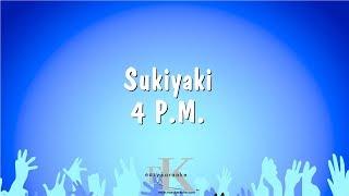 Sukiyaki - 4 P.M. (Karaoke Version)