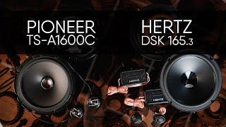 Hertz DSK 165.3 vs Pioneer TS-1600C