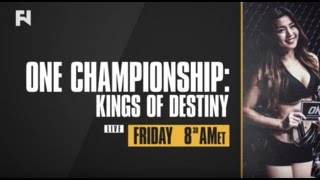 ONE: Kings of Destiny LIVE Fri., April 21, 2017 at 8:30 a.m. ET on Fight Network