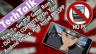 How To Get PSP Game Rom's/ISO's (NO COMPUTER) On Your Android Device, And Install PPSSPP