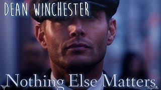 Dean Winchester – Nothing Else Matters [AngelDove]