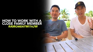 A Moment With JW | How to Work With a Close Family Member