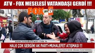 HALK ÇOK GERGİN!!! AK PARTİLİ-MUHALİF ATIŞMASI !!!