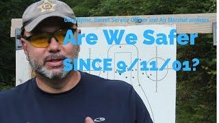 Are We Safer Since 9/11, Air Marshal & Secret Service Officer Explains
