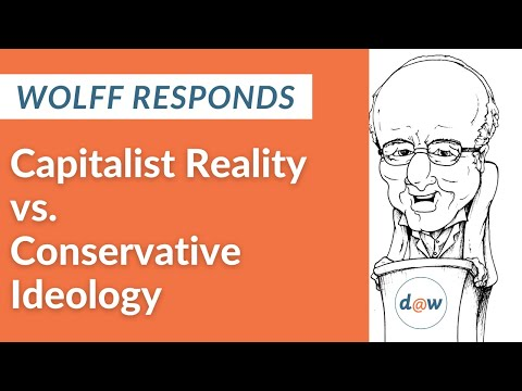 Wolff Responds: Capitalist Reality vs Conservative Ideology