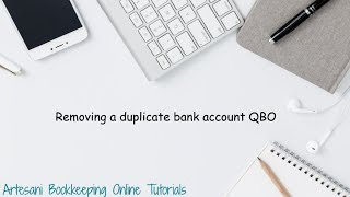 Removing a duplicate bank account QuickBooks Online