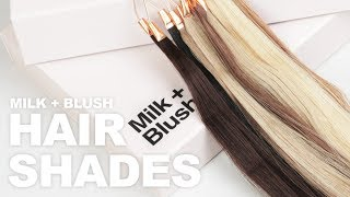 Milk + Blush Hair Extension Colours | How To Choose Your Hair Extension Shade