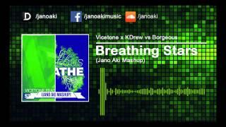 Vicetone x KDrew vs Borgeous - Breathing Stars (Jano Aki Mashup)