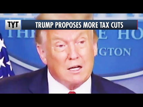 You Won't Believe Who Trump Is Cutting Taxes For