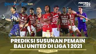 FOOTBAL TIME: Prediksi Susunan Pemain Bali United untuk Liga 1 2021-2022