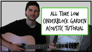 All Time Low - Cinderblock Garden - Acoustic Guitar Tutorial (EASY CHORDS)