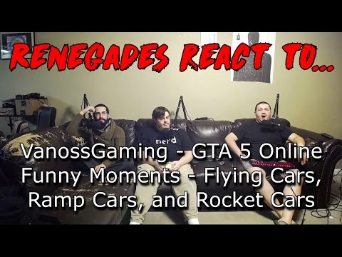 Renegades React to... VanossGaming - Funny Moments - Flying Cars, Ramp Cars, and Rocket Cars!