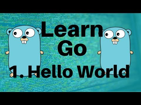 Hello World – Go Lang Programming Tutorial: Part 1