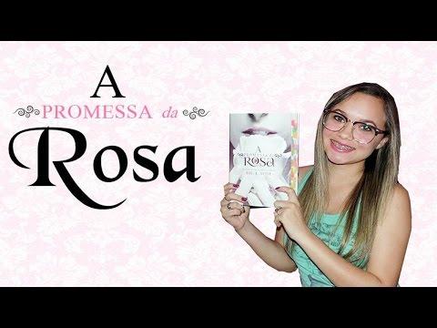 Resenha A Promessa da Rosa