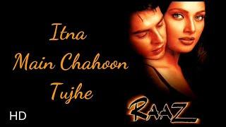 تحميل اغاني Itna Main Chahoon Tujhe Full HD Video Song - Raaz - Dino Morea & Bipasha Basu MP3