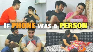 If Phone Was A Person || Abhishek Kapoor