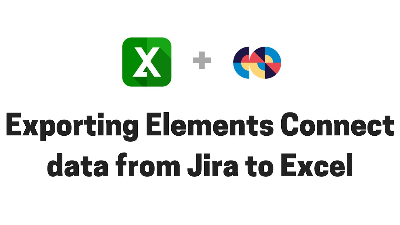 Exporting Elements Connect data from Jira to Excel