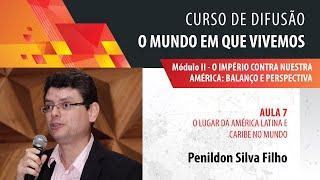 Penildon Silva Filho: o lugar da América Latina e Caribe no mundo