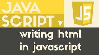 Writing HTML in Javascript | Javascript | Tutorial 5
