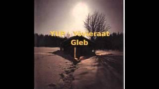 YUP - Yövieraat - Gleb (HD)
