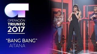 Bang Bang - Aitana  Ot 2017  Ot Final