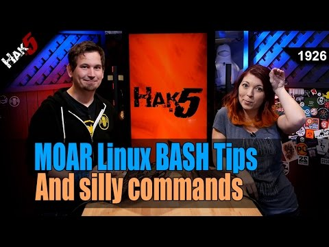 ▻ MOAR Linux BASH Tips and Silly Commands - Hak5 1926   Kalliste