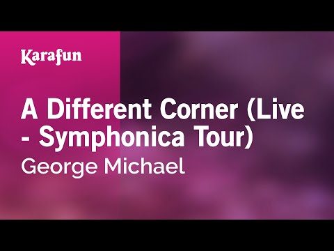 Karaoke A Different Corner (Live - Symphonica Tour) - George Michael *