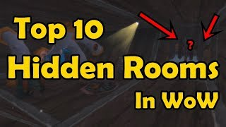 Top 10 Hidden Rooms in WoW
