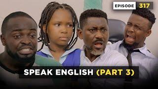 SPEAK ENGLISH - Part 3 (Episode 317) (Mark Angel Comedy)