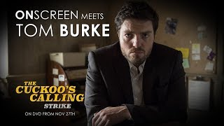 OnScreen meets Tom Burke