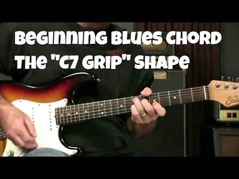 Blues Guitar Lesson For Beginners   The C7 Grip Chord