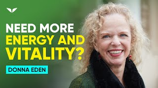 Need More Energy And Vitality? | Donna Eden