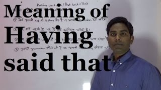 Having said that meaning in Hindi-Lesson#188