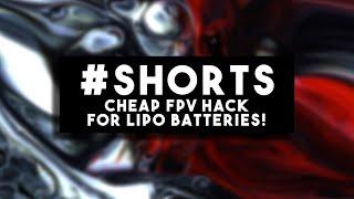 CHEAP FPV HACK for LiPo Batteries! #shorts