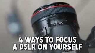 4 Ways to Focus a DSLR on Yourself
