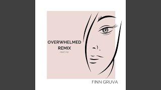 Overwhelmed (Remix)