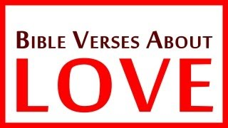 Best Bible Verses About LOVE