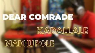Dear Comrade  - Kadalalle - Madhu Pole - Piano Cover | Vijay Deverakonda | Rashmika | Bharat Kamma