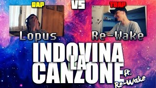 INDOVINA LA CANZONE   Rap Vs Trap [Feat. Re Wake]