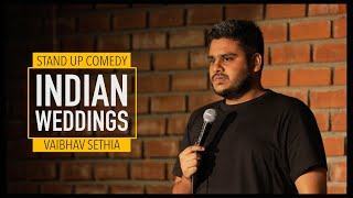 Indian Weddings | Stand up Comedy by Vaibhav Sethia