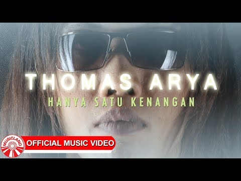 Thomas Arya - Hanya Satu Kenangan [Official Music Video HD] Mp3